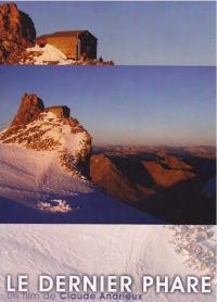 Film refuge de l'Aigle - 2007 - Le dernier Phare -Claude Andrieux
